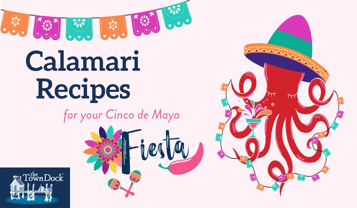 Calamari Recipes for Cinco de Mayo